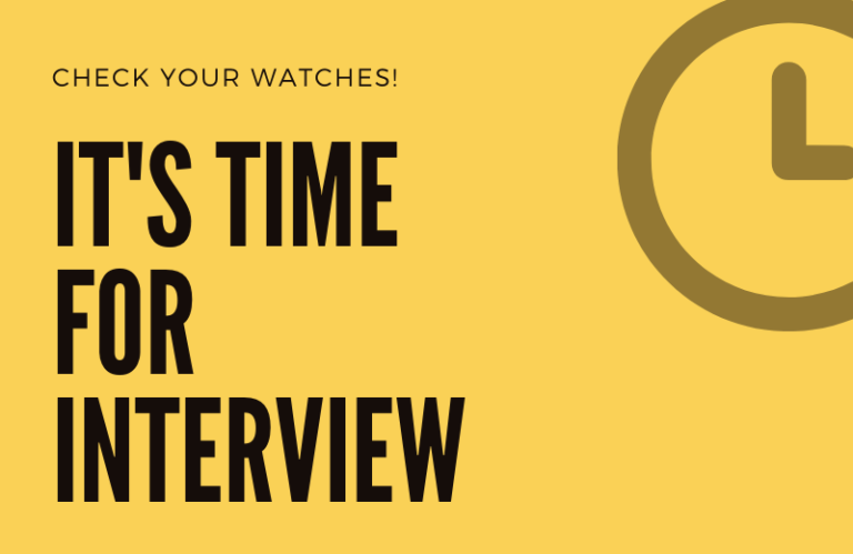 It's time for interview